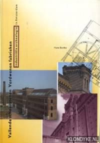 Vallende schoorstenen, verdwenen fabrieken: industriële archeologie in Amsterdam