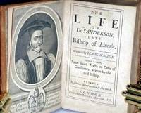 image of The Life of Dr. Sanderson, Late Bishop f Lincoln. To Which is Added, some Short Trackts or Cases of Conscience, Written by the Said Bishop