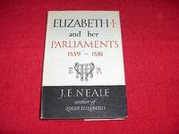 Elizabeth I and Her Parliaments 1559-1581