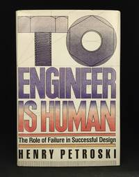 image of To Engineer is Human; The Role of Failure in Successful Design