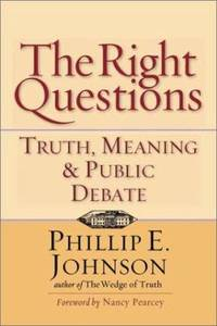 The Right Questions : Truth  Meaning and Public Debate