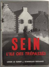 Sein, l'ile des trepasses by  Stanislas Richard Louis Le Cunff - Paperback - 1958 - from davidlong68 and Biblio.com