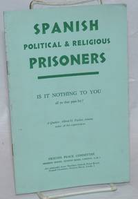 image of Spanish Political & Relgious Prisoners: Is it Nothing to You All Ye That Pass By