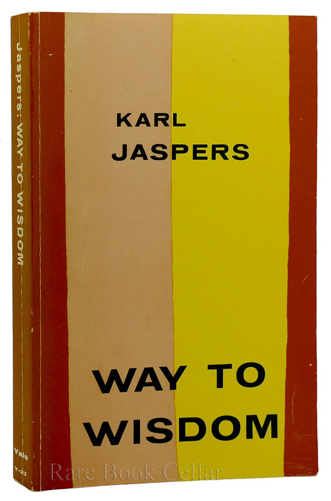 karl jasper way to wisdom Get this from a library way to wisdom an introduction to philosophy [karl jaspers.