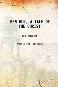 BEN-HUR, A TALE OF THE CHRIST 1904 [Hardcover]