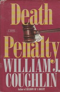 Death Penalty A Novel by  William Jeremiah Coughlin - 1st Printing - 1992 - from Ye Old Bookworm (SKU: w2305)
