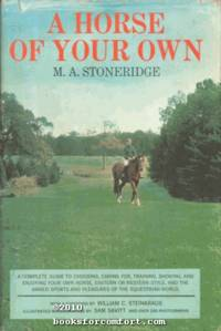 A Horse of Your Own by  M A Stoneridge - 1st Ed - 1963 - from Comfort Kraft and Biblio.co.uk