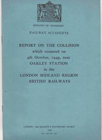 Railway Accidents. Report of the Collision which occurred on 4th October, 1949, near Oakley...
