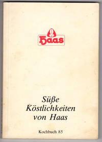 Susse Kostlichkeiten Von Haas: Kochbuch 85