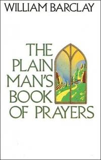The Plain Man's Book of Prayers by  William Barclay  - Paperback  - from World of Books Ltd (SKU: GOR000949097)