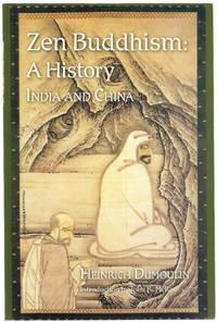 Zen Buddhism: A History, Volume 1: India and China