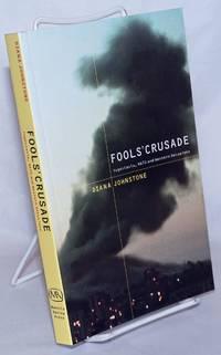 image of Fools' Crusade: Yugoslavia, NATO and Western Delusions