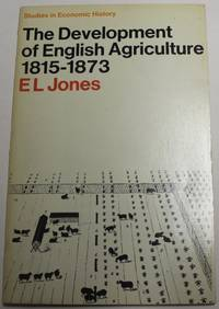 The Development Of English Agriculture 1815-1873