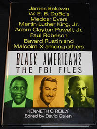 image of Black Americans: The FBI Files; Kenneth O'Reilly; Edited by David Gallen