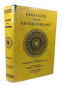 Dialogue for Development: Papers from the First National Congress of Philippine Folklore and Other Scholars (Xavier University, Cagayan de Oro, December 27-30, 1972)