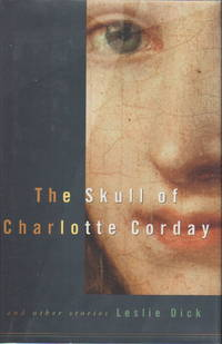 THE SKULL OF CHARLOTTE CORDAY and Other Stories.