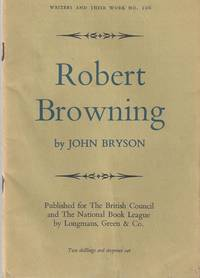 Robert Browning by  John Bryson - First Edition - 1959 - from Christopher Baron and Biblio.com