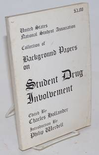 United States National Student Association Collection of Background Papers on Student Drug Involvement