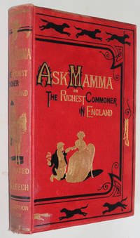 Ask Mamma, or The Richest Commoner in England by  Robert Smith Surtees - 1858 - from Knickerbocker Books (SKU: 002716)