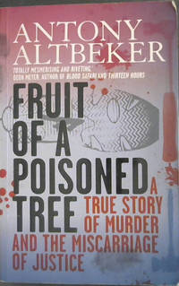 Fruit of a Poisoned Tree: A true story of murder and the miscarriage of justice