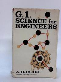 G.1 Science for Engineers by A. B. Robb