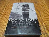 Pacific Lady: The First Woman to Sail Solo across the World\'s Largest Ocean (Outdoor Lives)