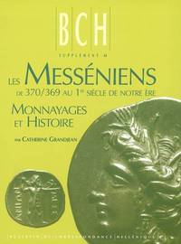 Les Messéniens de 370/369 au 1er siècle de notre ère - Monnayages et histoire