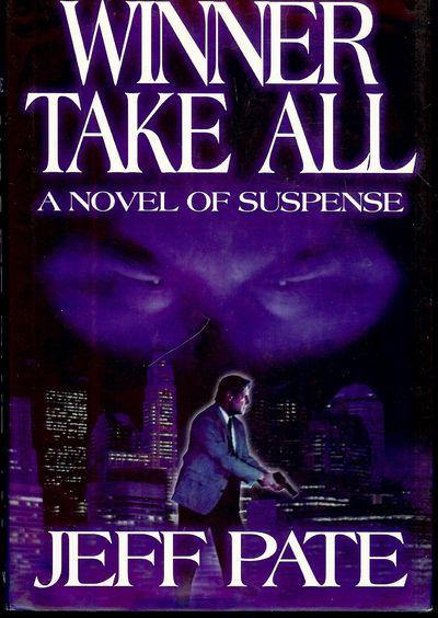 2000. PATE, Jeff. WINNER TAKE ALL. Greensboro, North Carolina: Harlan Publishing Company, . 8vo., cl...