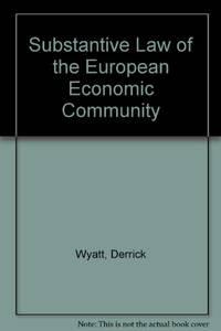 Substantive Law of the European Economic Community by  Alan Dashwood Derrick Wyatt - Paperback - 1993 - from Bookbarn (SKU: 2131048)