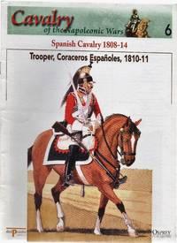 Cavalry of the Napoleonic Wars 6: Spanish Cavalry 1808-14. Trooper, Coraceros Españoles,...