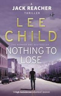 image of Nothing To Lose: (Jack Reacher 12)