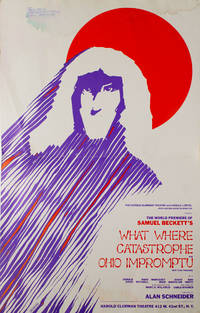 The Harold Clurman Theatre and Lucille Lortel ... Present the World Premiere of Samuel Beckett's What Where[,] Catastrophe[,] and Ohio Impromptu