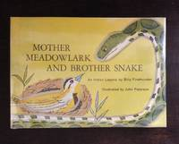 MOTHER MEADOWLARK AND BROTHER SNAKE