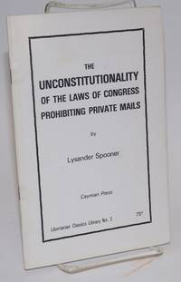 The unconstitutionality of the Law of Congress prohibiting private mails