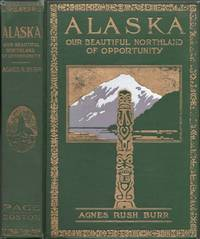 Alaska Our Beautiful Northland of Opportunity