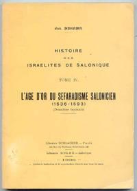 Histoire des Israélites de Salonique Tome IV. Lâge d