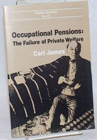 Occupational Pensions: The Failure of Private Welfare