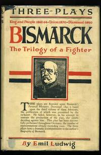 Three Plays - Bismarck - The Trilogy of a Fighter
