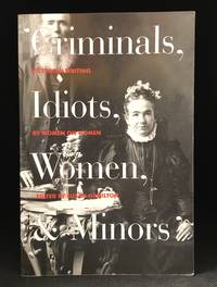 image of 'Criminals, Idiots, Women, and Minors'; Victorian Writing by Women on Women