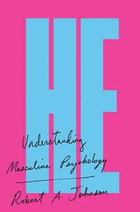 He: Understanding Masculine Psychology Perennial Library