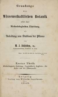 Grundzüge der Wissenschaftlichen Botanik nebst einer methodologischen Einleitung. . .  Two volumes in one
