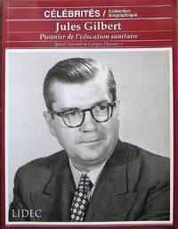 Jules Gilbert : Pionnier de l'éducation sanitaire