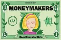 Moneymakers : Good Cents for Girls