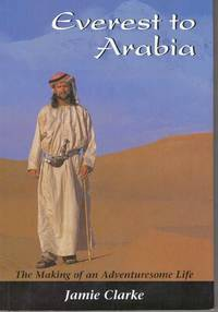 image of EVEREST TO ARABIA; The Making of an Adventuresome Life