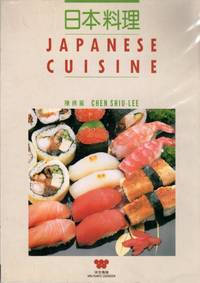 Japanese Cuisine by  Chen Shiu-Lee - Paperback - 13th Printing - 2001 - from Clausen Books, RMABA (SKU: EW5038)