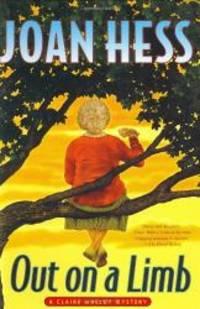 Out on a Limb: A Claire Malloy Mystery by Joan Hess - Hardcover - 2002-07-03 - from Books Express and Biblio.com