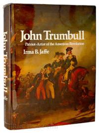 image of JOHN TRUMBULL, PATRIOT-ARTIST OF THE AMERICAN REVOLUTION
