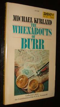 The Whenabouts of Burr by Michael Kurland - Paperback - y First Paperback Edition - 1975 - from biblioboy (SKU: 91480)