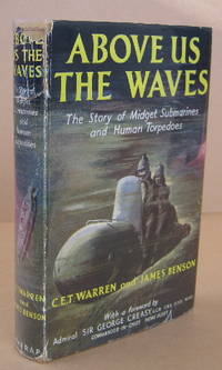 Above Us the Waves The Story of Midget Submarines and Human Torpedoes