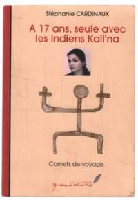 À 17 ans, seule avec les indiens kalina (carnets de voyage)